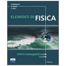 Elementi di fisica. Vol. 2: Elettromagnetismo e onde.