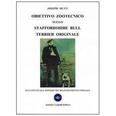 Obiettivo zootecnico sullo Staffordshire Bull Terrier originale. Raccontato dal pioniere del riconoscimento ufficiale