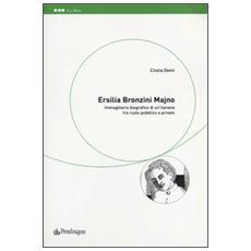Ersilia Bronzini Majno. Immaginario biografico di un'italiana tra ruolo pubblico e privato