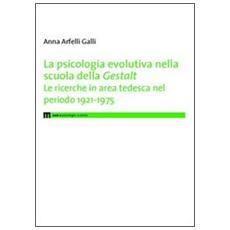 La psicologia evolutiva nella scuola della Gestalt. Le ricerche in area tedesca nel periodo 1921-1975