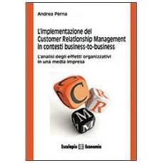 L'implementazione del customer relationship management in contesti business to business