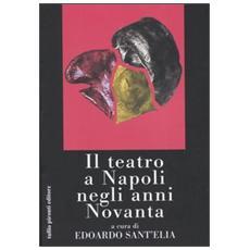 Teatro a Napoli negli anni Novanta (Il)