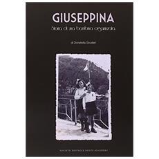 Giuseppina. Storia di una bambina organizzata