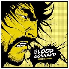 Blood Command - Hand Us The Alpha Male