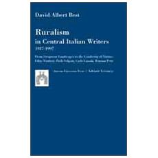 Ruralism in Central Italian writers. From Strapaese landscapes to gendering of nature: Fabio Tombari, Paolo Volponi, Carlo Cassola, Romana Petri