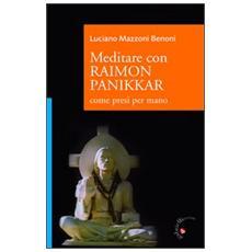 Meditare con Raimon Panikkar. Come presi per mano