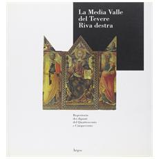 Russo, Laura. Santarelli, Flaminia. - La Media Valle Del Tevere. Riva Destra. Repertorio Dei Dipinti Del Quattrocento E Cinquecento.
