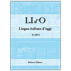 LI d'O. Lingua italiana d'oggi (2013). Vol. 10