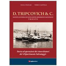 D. Tripcovich & C. Storia ed operazioni dei rimorchiatori del «dipartimento salvataggi»