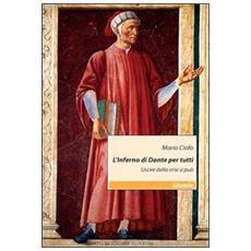 L'inferno di Dante per tutti. Uscire dalla crisi si può