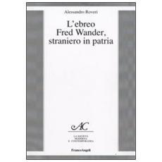 L'ebreo Fred Wander, straniero in patria