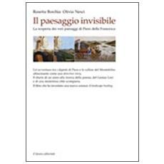 Il paesaggio invisibile. La scoperta dei veri paesaggi di Piero della Francesca