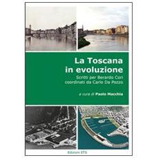 La Toscana in evoluzione. Scritti per Berardo Cori coordinati da Carlo Da Pozzo