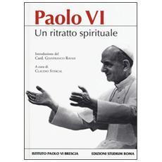 Paolo VI. Un ritratto spirituale
