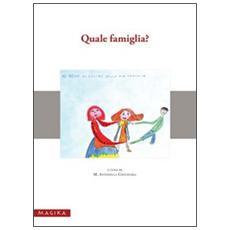 Quale famiglia? Giornata di studio e riflessione sull'evoluzione dei modelli familiari fra tradizione. . . (Messina, 4 dicembre 2007)
