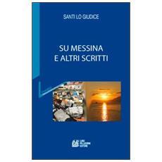 Messina e altri scritti
