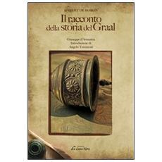 Il racconto della storia del Graal. Vol. 1: Giuseppe d'Arimatea.
