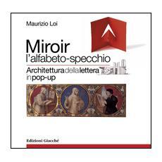 Miroir l'alfabeto-specchio. Architettura della lettera in pop-up