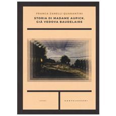Storia di madame Aupick, gi� vedova Baudelaire
