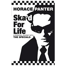Horace Panter - Skad For Life. A Personal Journey With The Specials [ Edizione: Regno Unito]