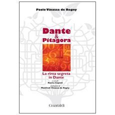 Dante & Pitagora. La rima segreta in Dante