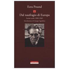 Dal naufragio di Europa. Scritti scelti 1909-1965