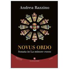 Novus ordo. Sonata in la minore rosso