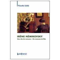 Irène Némirovsky. Una vita da romanzo. Un romanzo da film