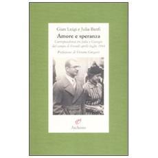 Amore e speranza. Corrispondenza tra Julia e Giangio dal campo di Fossoli aprileluglio 1944