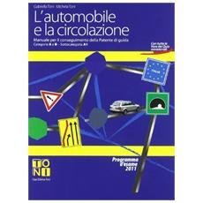 L'automobile e la circolazione. Manuale per il conseguimento della patente di guida