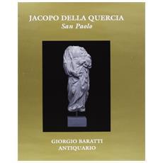 Jacopo della Quercia. Il San Paolo della Lettera agli Efesini ed il miles Christi. Ediz. illustrata