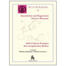 Storia e presente della cultura europea. Ediz. italiana e tedesca