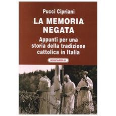 La memoria negata. Appunti per una storia della tradizione cattolica in Italia