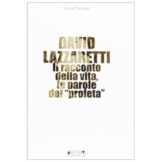 David Lazzaretti. Il racconto della vita, le parole del profeta