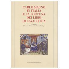 Carlo Magno in Italia e la fortuna dei libri di cavalleria