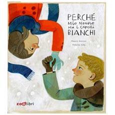 Scarpa Mauro - Perche' Mio Nonno Ha I Capelli Bianchi