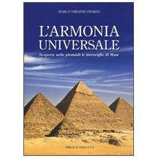 L'armonia universale. Scoperte nelle piramidi le meraviglie Maat