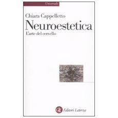 Neuroestetica. L'arte del cervello