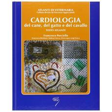Cardiologia del cane, del gatto e del cavallo. Testo atlante