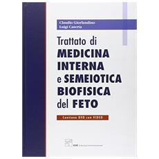 Trattato di medicina interna e semeiotica biofisica del feto. Con DVD