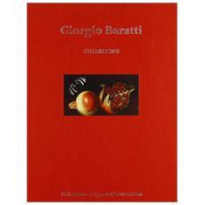 Giorgio Baratti, collezione. Selezione di opere di arte antica. Ediz. multilingue