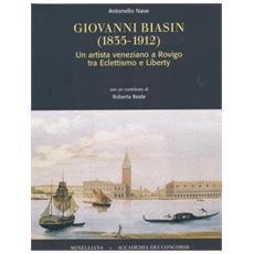 Giovanni Biasin (1835-1912) . Un artista veneziano a Rovigo fra eccletismo e liberty