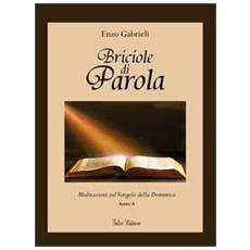 Briciole di parola. Meditazioni sul Vangelo della domenica. Anno A