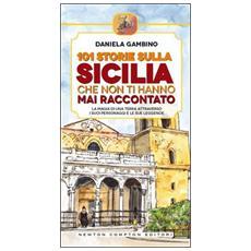 101 storie sulla Sicilia che non ti hanno mai raccontato