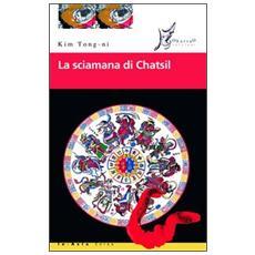 Sciamana di Chatsil (La)