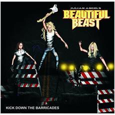 Julian Angel's Beautiful - Kick Down The Barricades