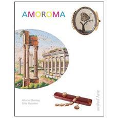 Amoroma. Una raccolta di gioielli in micromosaico