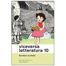 Viceversa. Letteratura. Vol. 10: Scrittori su Heidi.