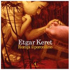 Etgar Keret - Rompi Il Porcellino