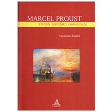 Marcel Proust. Tempo, metafora, conoscenza